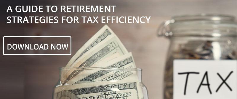 A Guide to Retirement Strategies for Tax Efficiency