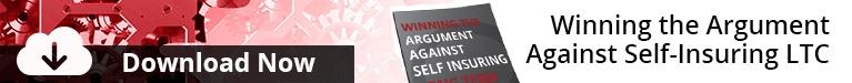 Winning the Argument Against Self-Insuring LTC - Download