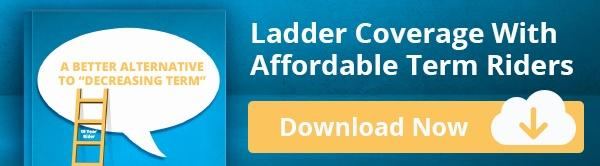 Ladder Coverage With Affordable Term Riders - Sales Idea