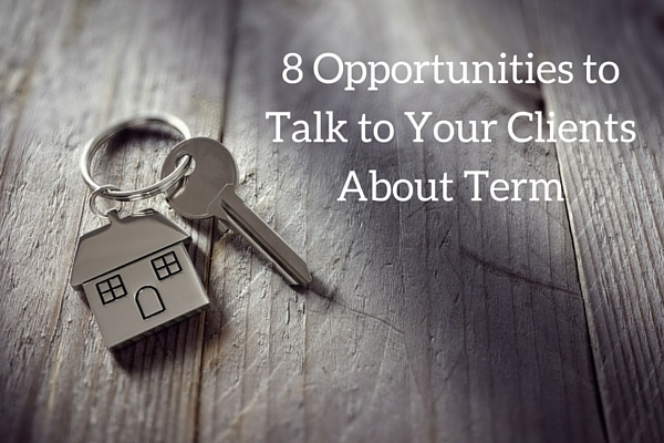8_Opportunities_to_talk_to_Your_Clients_about_Term.jpg