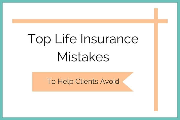 Life_Insurance_Mistakes_Clients_Should_Avoid-1.jpg