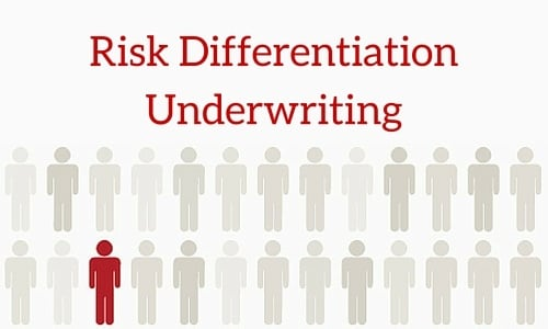 Risk Differentiation Underwriting